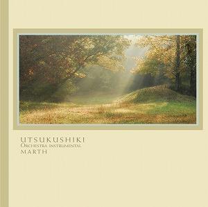 UTSUKUSHIKI〜ORCHESTRA INSTRUMENTAL / MARTH
