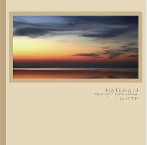 HATENAKI〜ORCHESTRA INSTRUMENTAL / MARTH
