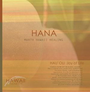HANA〜MARTH HAWAII HEALING〜HAU`OLI いのちの喜び Joy of Life / MARTH