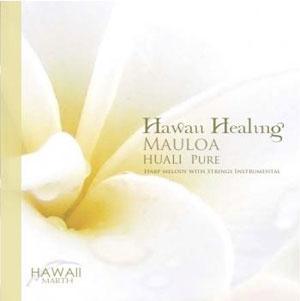 Hawan Healung MAULOA〜HUALI PURE 純粋なるもの / MARTH
