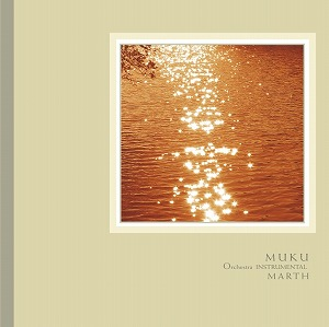 MUKU〜ORCHESTRA INSTRUMENTAL / MARTH