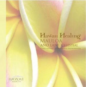 Hawan Healung MAULOA〜ANO LANI CELESTIAL 天界のもの / MARTH
