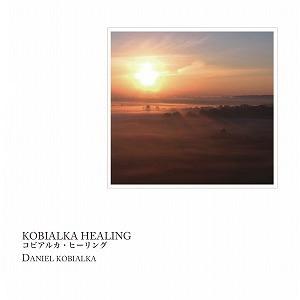 KOBIALKA HEALING コビアルカ・ヒーリング / DANIEL KOBIALKA ダニエル・コビアルカ