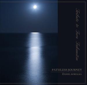 PATHLESS JOURNEY パスレス・ジャーニー / DANIEL KOBIALKA ダニエル・コビアルカ