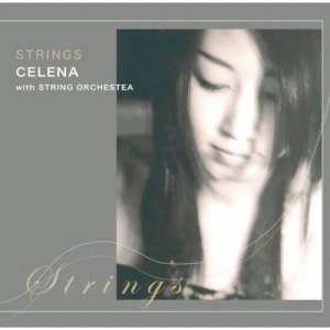 STRINGS〜CELENA with STRING ORCHESTRA / CELENA