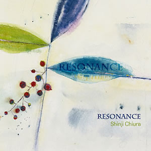 Resonance レゾナンス  / Shinji Chiura 知浦伸司