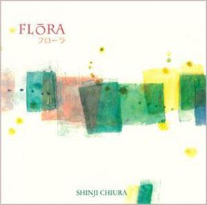 FLORA フローラ / SHINJI CHIURA 知浦伸司