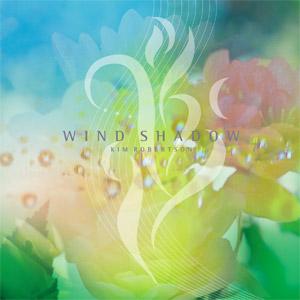 Wind Shadow ウィンド・シャドウ / Kim Robertson キム・ロバートソン