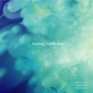 Healing ヒーリング / Anugama アヌガマ