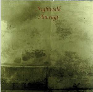 NIGHTWALK 満(ちては欠ける)月 / ANURAGI アヌラギ