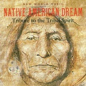 Native American Dream〜Tributo to the Tribal Spirit [IMPORT]  ネイティブ・アメリカンの夢[輸入版]
